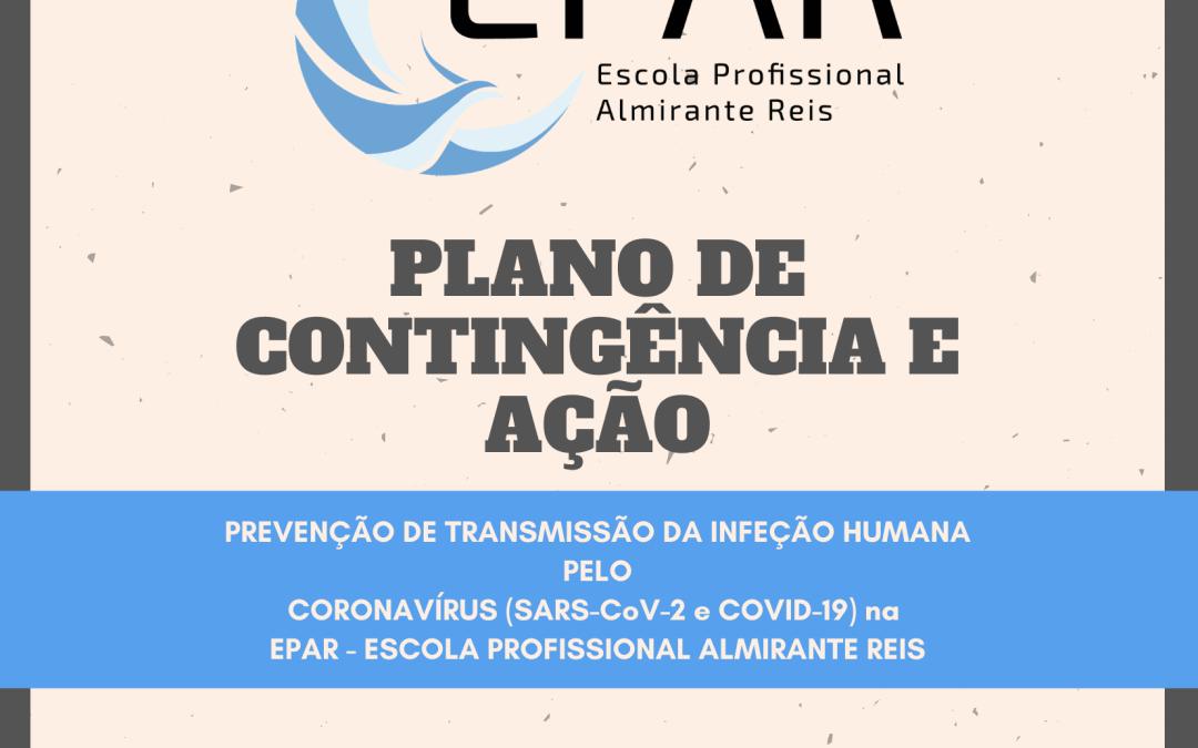 PLANO DE CONTINGÊNCIA E AÇÃO PARA PREVENÇÃO DE TRANSMISSÃO DA INFEÇÃO HUMANA PELO CORONAVÍRUS (SARS-CoV-2 e COVID-19) NA EPAR – ESCOLA PROFISSIONAL ALMIRANTE REIS