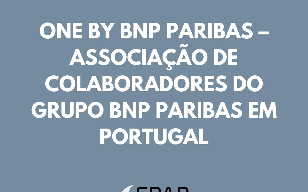 ONE BY BNP PARIBAS – ASSOCIAÇÃO DE COLABORADORES DO GRUPO BNP PARIBAS EM PORTUGAL